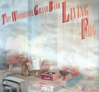 Living in a Fog, de Wonderful Grand Band, un album culte terre-neuvien.